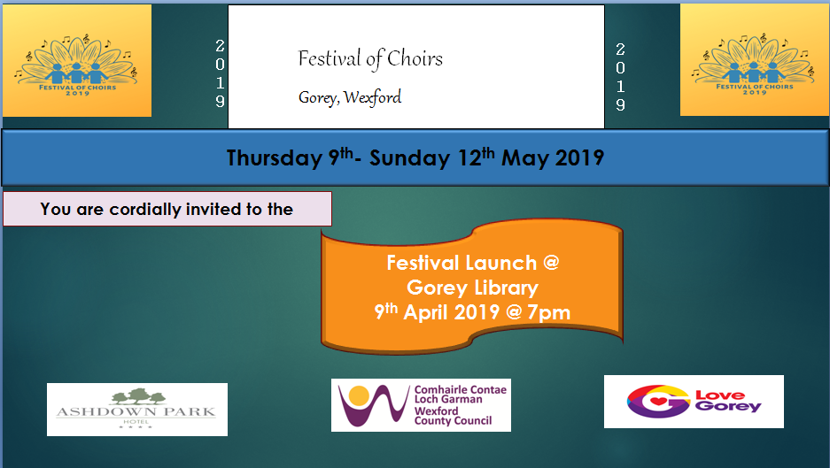 Festival of Choirs Gorey 2019 – Thursday 9th – 12th May
